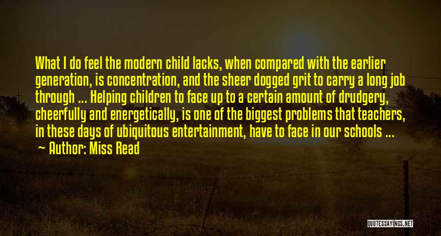 Education Problems Quotes By Miss Read