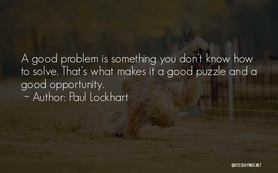 Education Problems Quotes By Paul Lockhart