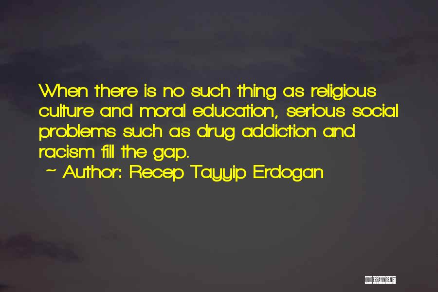 Education Problems Quotes By Recep Tayyip Erdogan