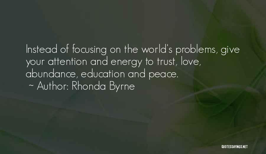 Education Problems Quotes By Rhonda Byrne
