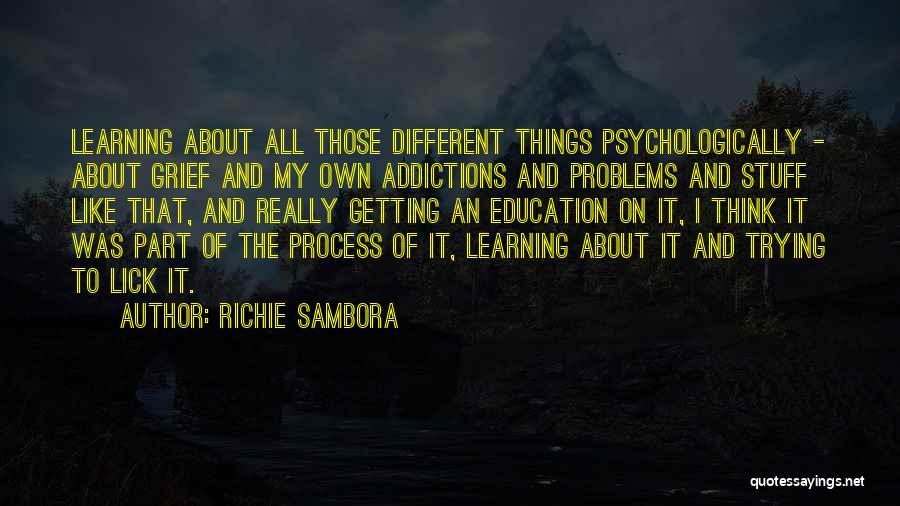 Education Problems Quotes By Richie Sambora