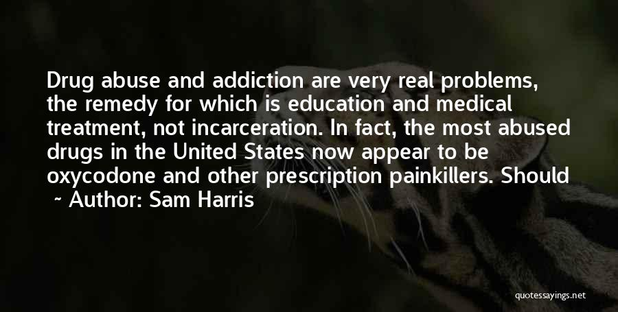 Education Problems Quotes By Sam Harris