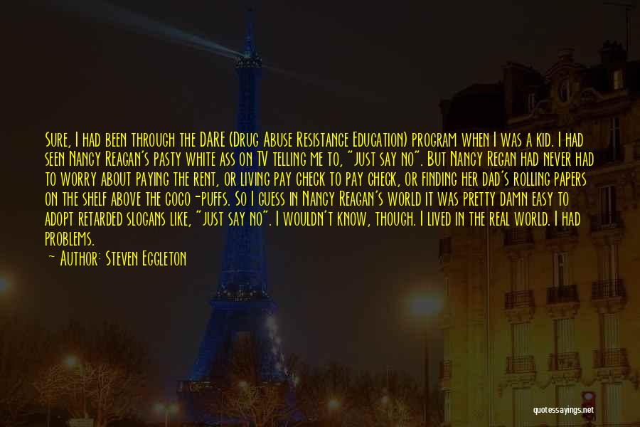 Education Problems Quotes By Steven Eggleton