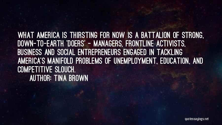 Education Problems Quotes By Tina Brown