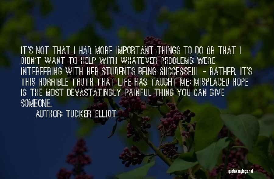 Education Problems Quotes By Tucker Elliot