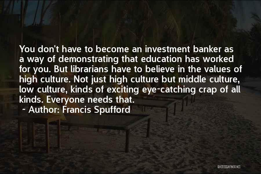Education To All Quotes By Francis Spufford