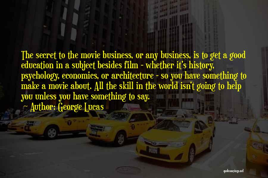 Education To All Quotes By George Lucas