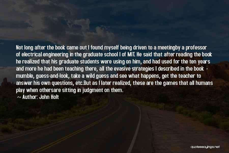 Education To All Quotes By John Holt