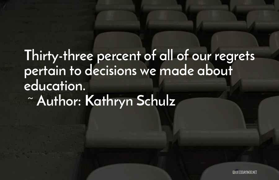 Education To All Quotes By Kathryn Schulz