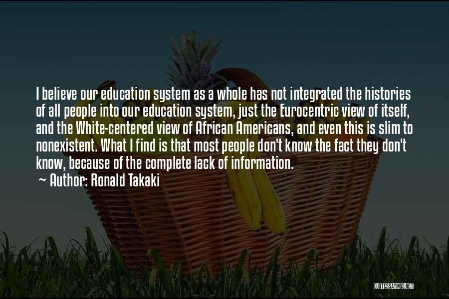 Education To All Quotes By Ronald Takaki