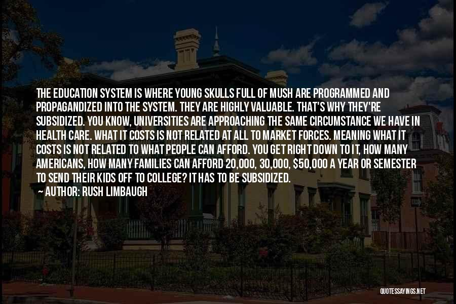 Education To All Quotes By Rush Limbaugh