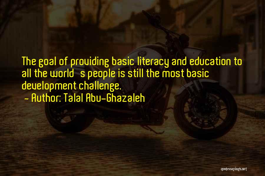 Education To All Quotes By Talal Abu-Ghazaleh