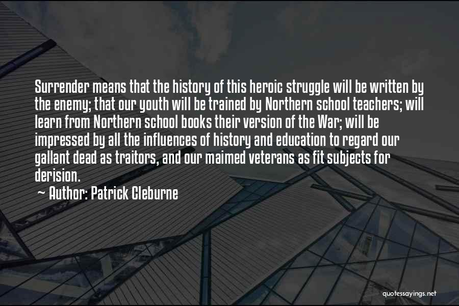 Education Version Quotes By Patrick Cleburne