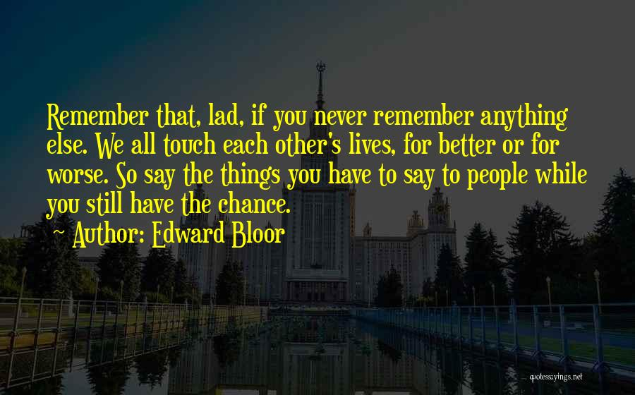 Edward Bloor Quotes 2243658