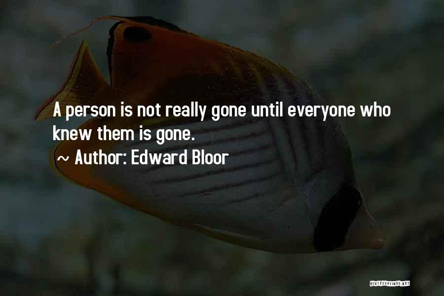 Edward Bloor Quotes 461463
