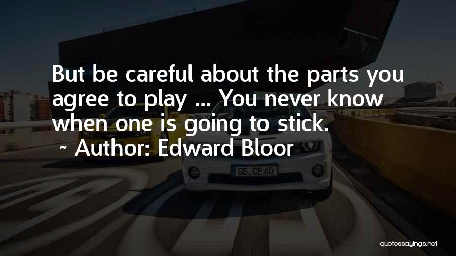 Edward Bloor Quotes 467361