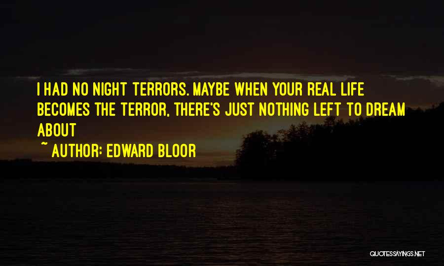 Edward Bloor Quotes 562014