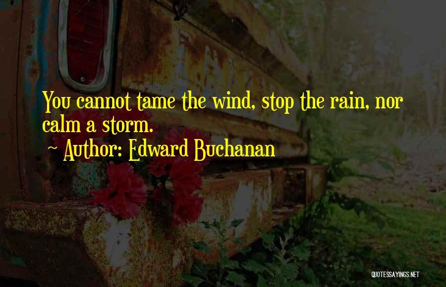 Edward Buchanan Quotes 362997