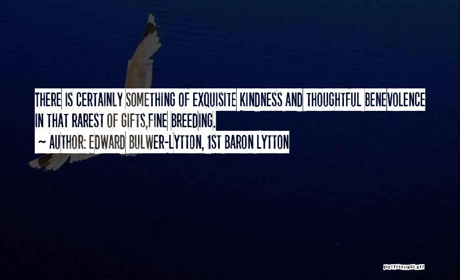 Edward Bulwer-Lytton, 1st Baron Lytton Quotes 1208914