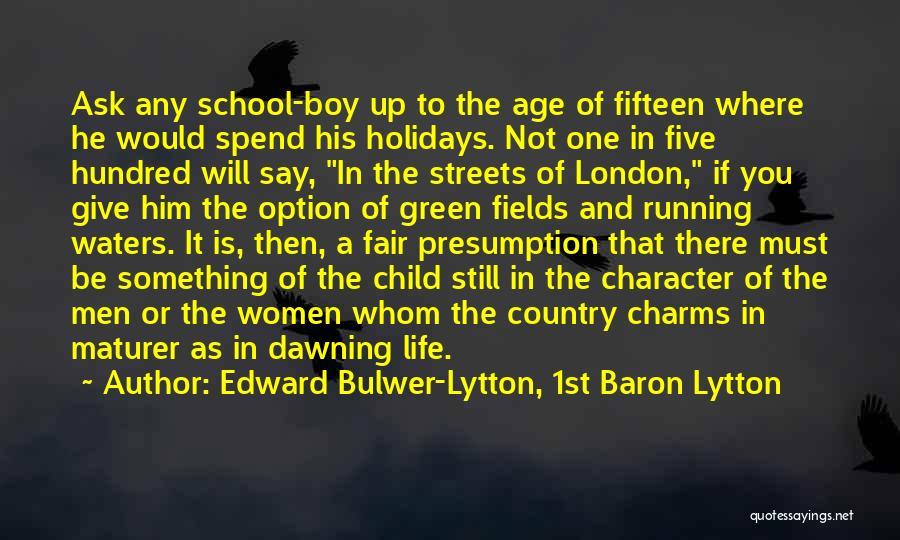 Edward Bulwer-Lytton, 1st Baron Lytton Quotes 1444075