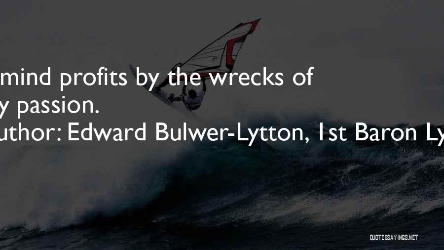 Edward Bulwer-Lytton, 1st Baron Lytton Quotes 1694060