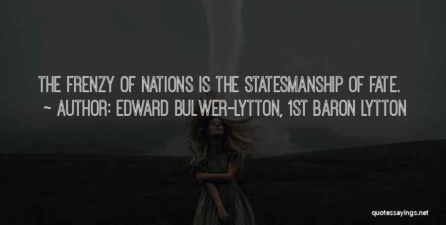 Edward Bulwer-Lytton, 1st Baron Lytton Quotes 662594
