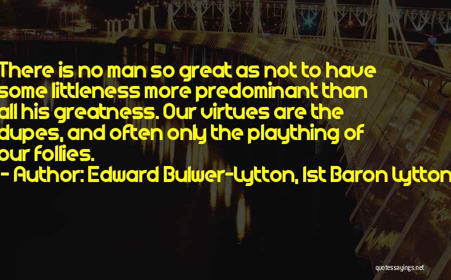 Edward Bulwer-Lytton, 1st Baron Lytton Quotes 847191