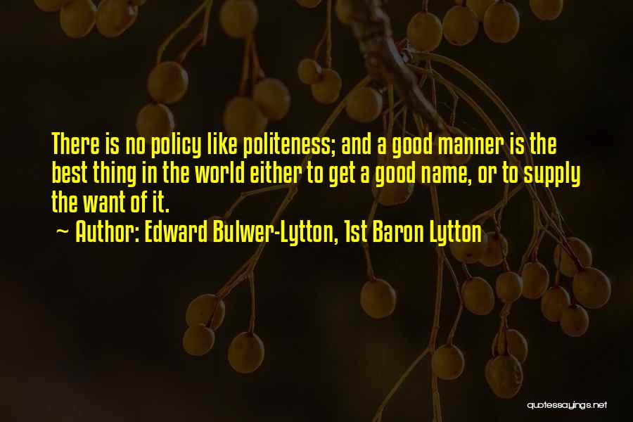Edward Bulwer-Lytton, 1st Baron Lytton Quotes 910535