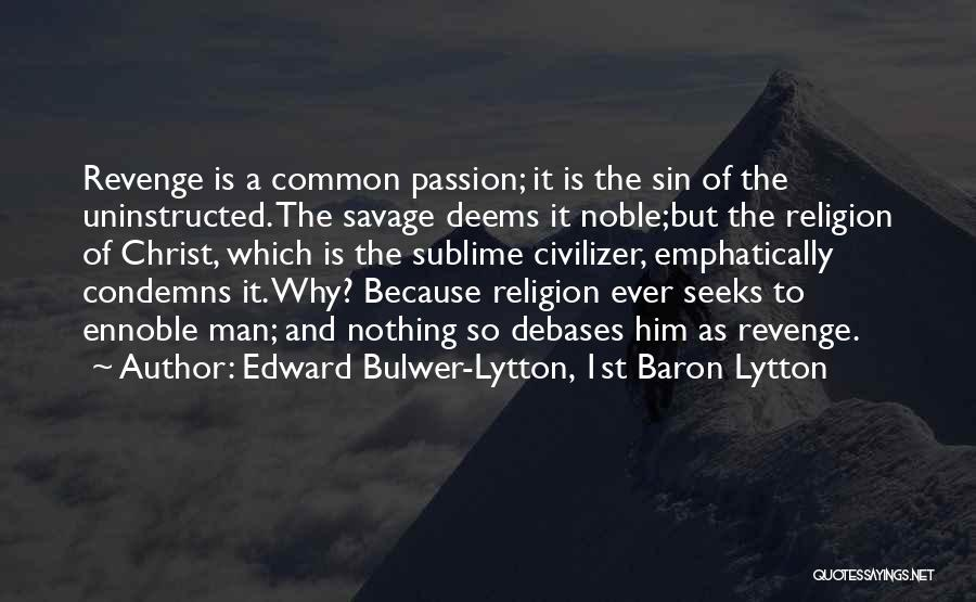 Edward Bulwer-Lytton, 1st Baron Lytton Quotes 915852