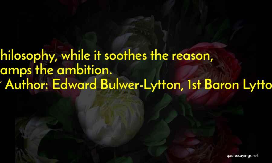 Edward Bulwer-Lytton, 1st Baron Lytton Quotes 932509