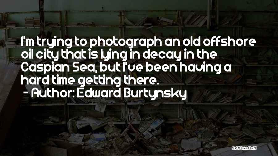 Edward Burtynsky Quotes 1671735