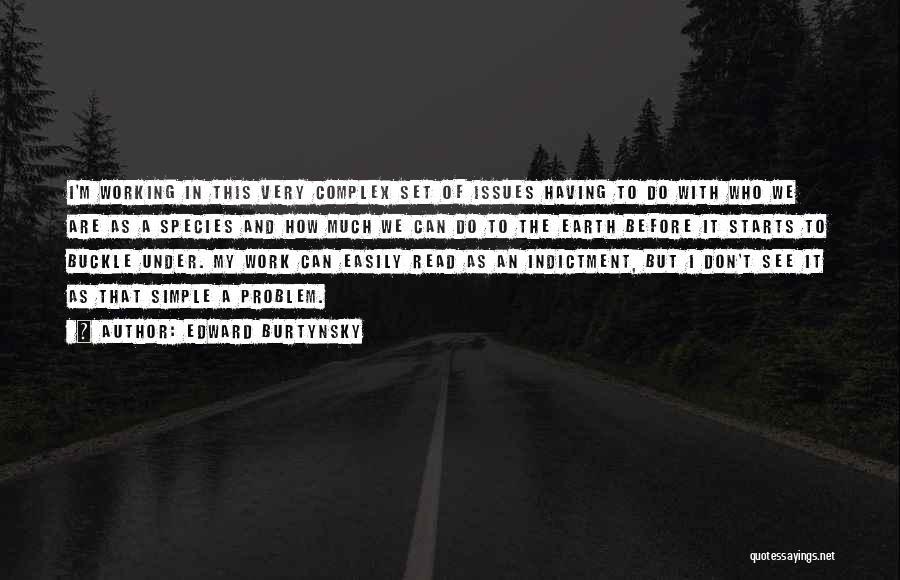 Edward Burtynsky Quotes 1686105