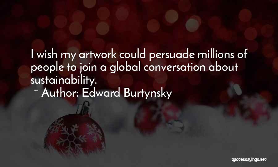 Edward Burtynsky Quotes 2254545