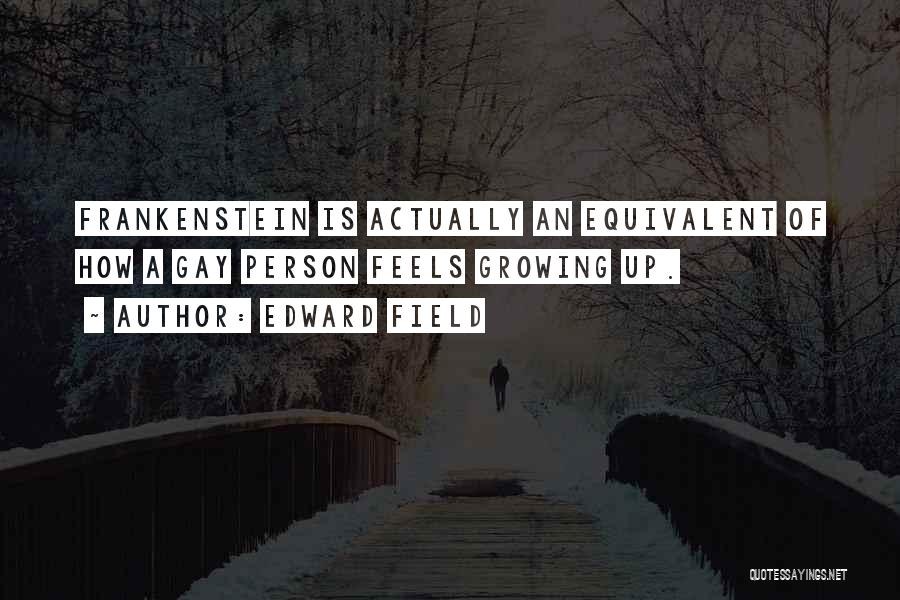 Edward Field Quotes 1047602