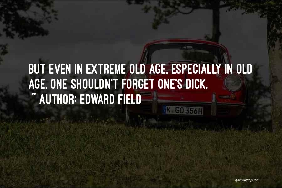 Edward Field Quotes 1635188