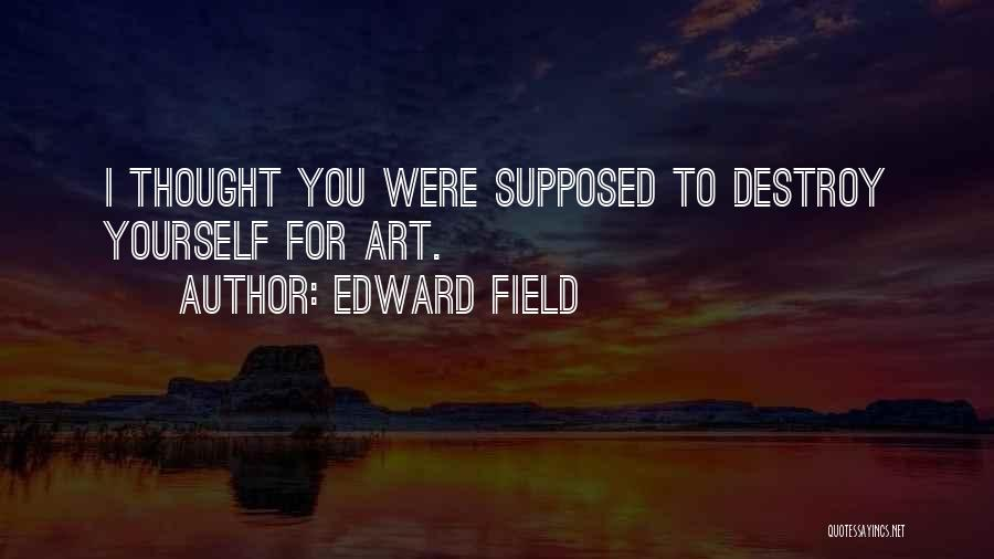Edward Field Quotes 692828