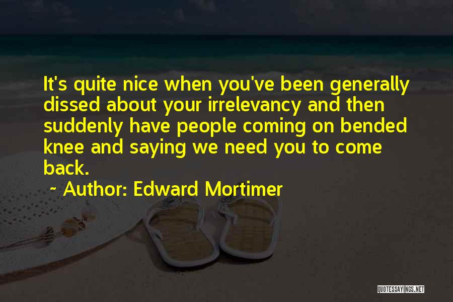 Edward Mortimer Quotes 100468