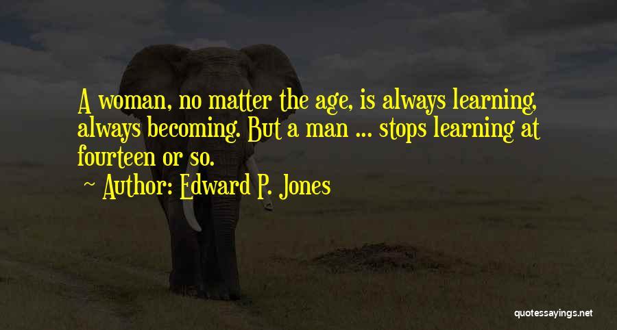 Edward P. Jones Quotes 1111300