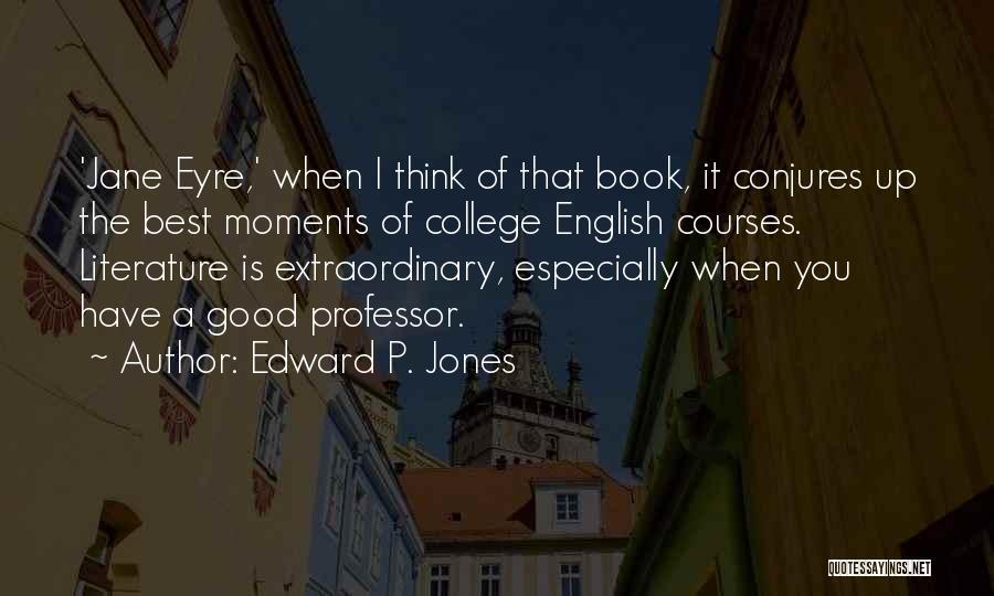 Edward P. Jones Quotes 1143447
