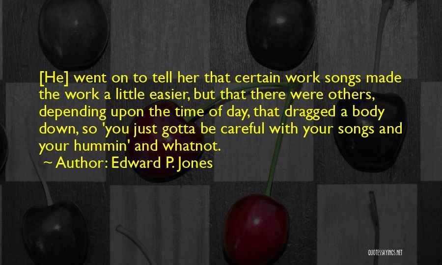 Edward P. Jones Quotes 1706506