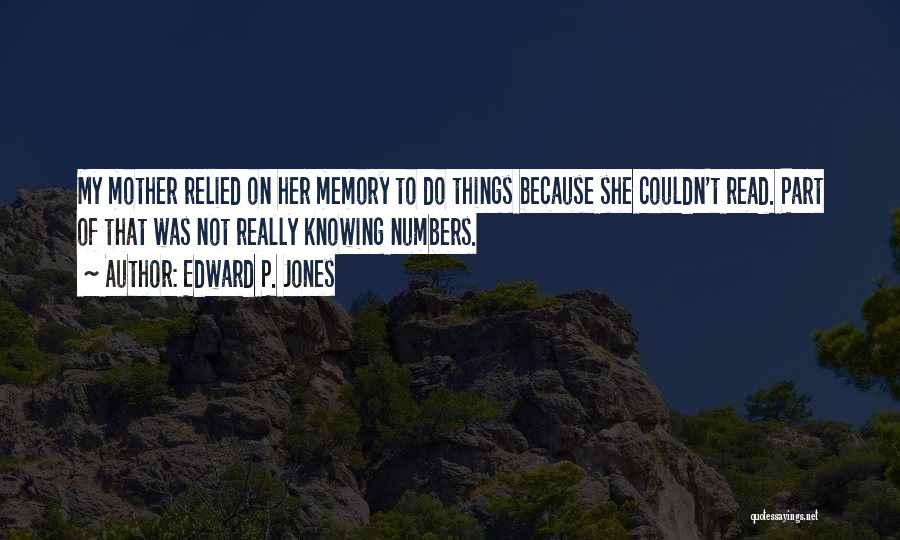 Edward P. Jones Quotes 1726803