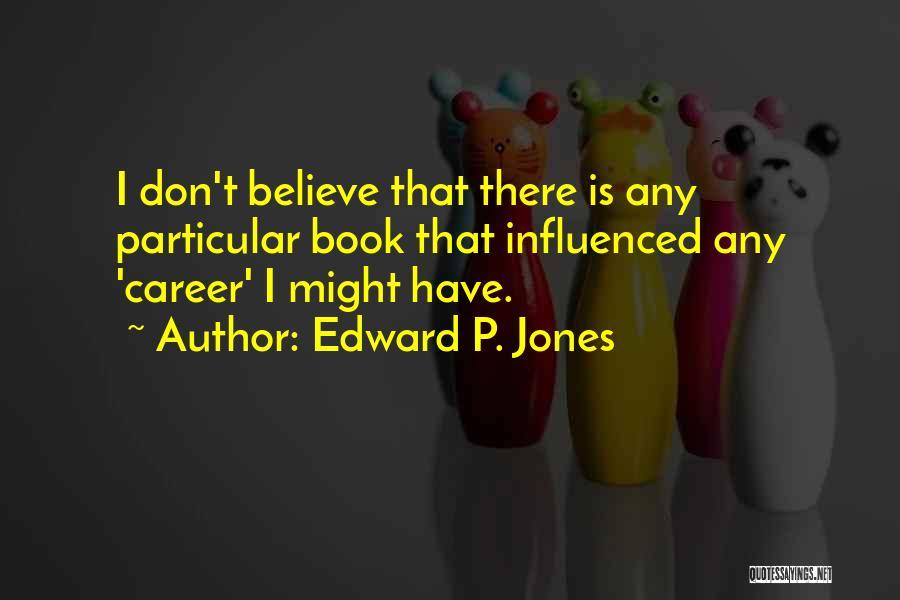 Edward P. Jones Quotes 1756302