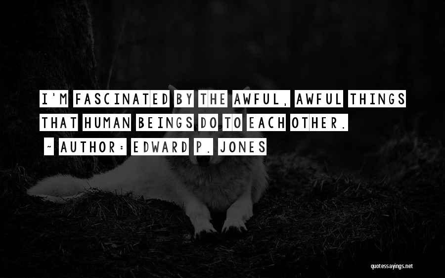 Edward P. Jones Quotes 180805