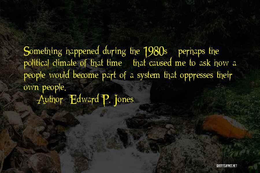 Edward P. Jones Quotes 1874966