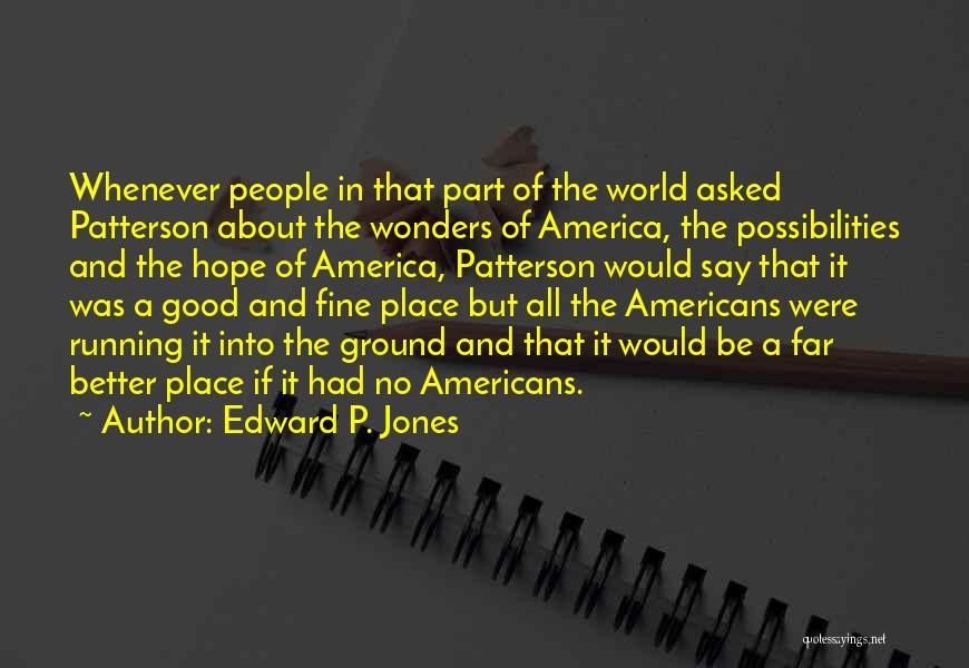 Edward P. Jones Quotes 1994000