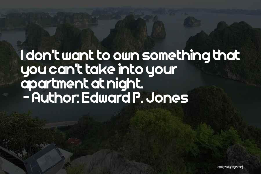 Edward P. Jones Quotes 2167735