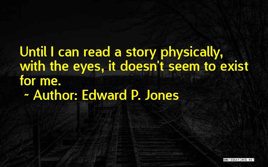 Edward P. Jones Quotes 2244170