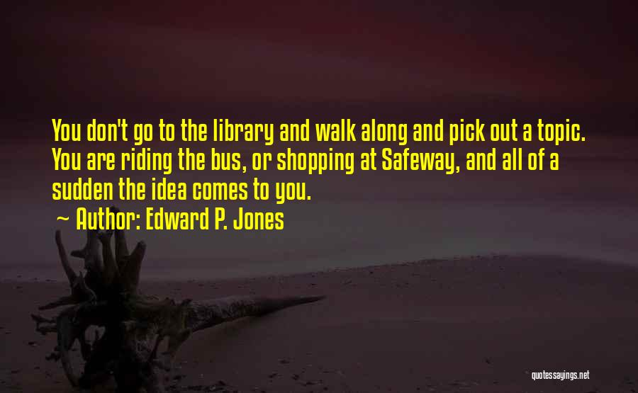 Edward P. Jones Quotes 547448