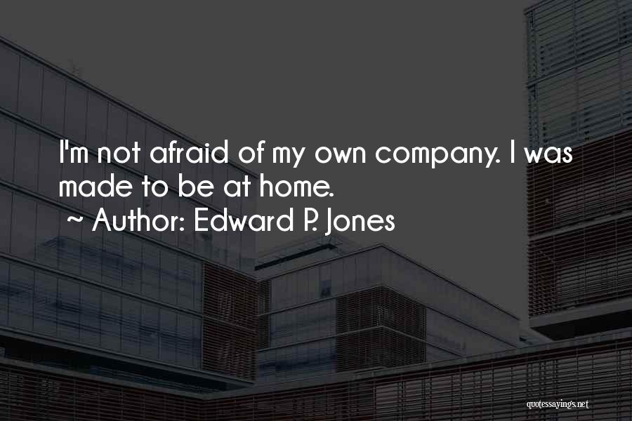 Edward P. Jones Quotes 552847