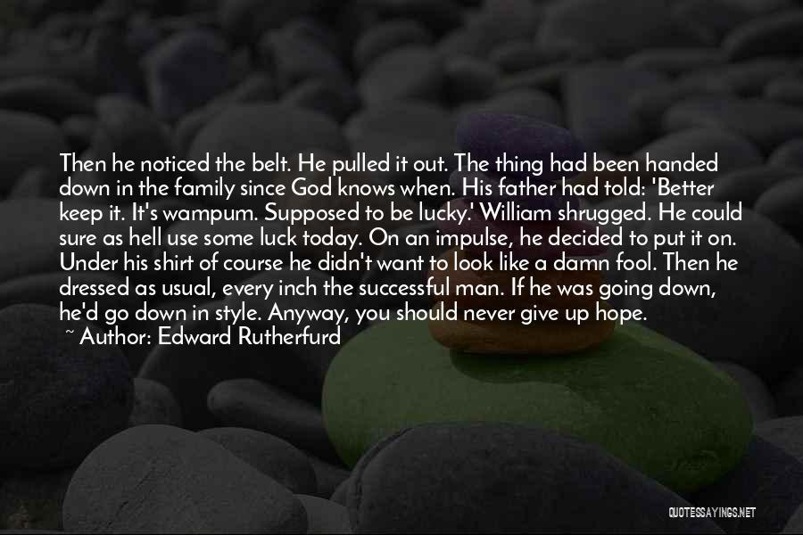 Edward Rutherfurd Quotes 1325698